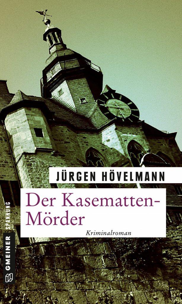 Jürgen Hövelmann: Der Kasematten-Mörder. Ein Marburg-Krimi