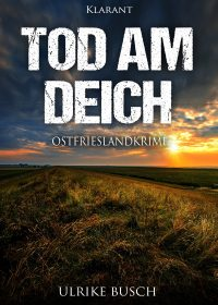 Tod am Deich krimiundkeks Klarant Verlag Ulrike Busch Ostfriesland Greetsiel