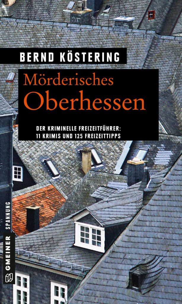 Gmeiner Verlag Mörderisches Oberhessen krimiundkeks Bernd Köstering