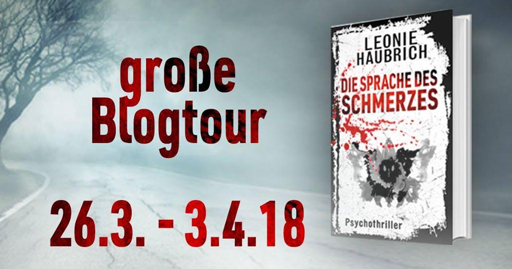 Leonie Haubrich Blogtour Die Sprache des Schmerzes Selfpublisher Liz Günther Psychothriller krimiundkeks