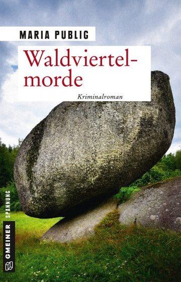 Waldviertelmorde Maria Publig Gmeiner Verlag Österreich Waldviertel Ösi krimiundkeks Regionalkrimi