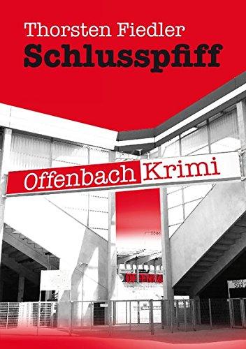 Schlusspfiff MainBook Thorsten Fiedler Offenbach Krimi krimiundkeks